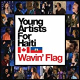 Wavin' Flag by Young Artists for Haiti (2010-05-18) ���¹�͢���ʡ�