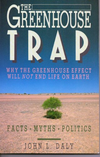 The greenhouse trap: Why the greenhouse effect will not end life on earth
