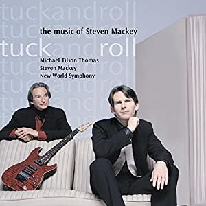 Tuck and Roll: The Music of Steven Mackey