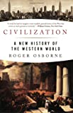 Civilization: A New History of the Western World (1933648767) by Osborne, Roger