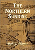 The Northern Sunrise [Kindle Edition]