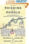 Phishing for Phools: The Economics of...