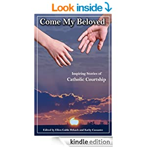 From my catholic perspective june 2015 book review come my beloved inspiring stories of catholic courtship fandeluxe Epub