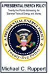 A Presidential Energy Policy: Twenty-...