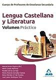 Cuerpo de Profesores de Enseñanza Secundaria. Lengua Castellana y Literatura. Volumen Práctico (Spanish Edition) (846760171X) by Viguera, Manuel Ariza