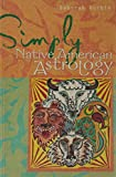 Simply® Native American Astrology (Simply® Series)