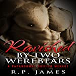 Ravished by Two Werebears | R.P. James