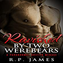 Ravished by Two Werebears (       UNABRIDGED) by R.P. James Narrated by D Rampling