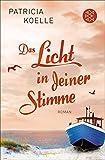 Image de Das Licht in deiner Stimme: Roman (Ostsee Trilogie 2)