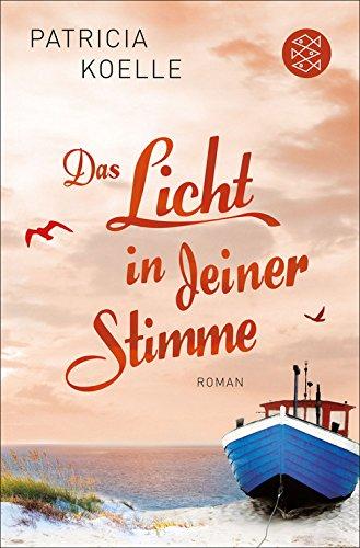Das Licht in deiner Stimme: Roman (Ostsee Trilogie 1)