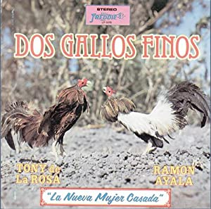 Tony de La Rosa and Ramon Ayala - Dos Gallos Finos