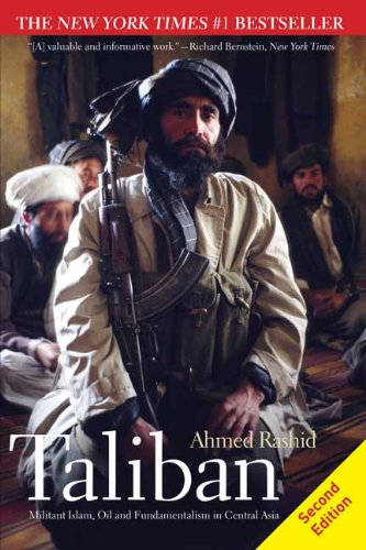 Taliban: Militant Islam, Oil and Fundamentalism in...