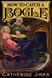 How to Catch a Bogle (0544087089) by Jinks, Catherine