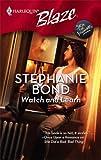 Watch And Learn (Harlequin Blaze) (0373794320) by Bond, Stephanie