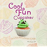 Cool Fun Cupcakes:: Fun & Easy Baking Recipes for Kids! (Cool Cupcakes & Muffins)
