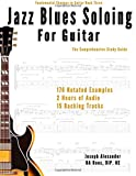 Jazz Blues Soloing for Guitar: The Comprehensive Study Guide: 3 (Fundamental Changes in Jazz Guitar)