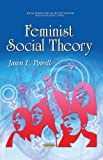 Feminist Social Theory (Social Perspectives in the 21st Century)