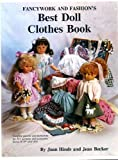 Fancywork and Fashion's Best Doll Clothes Book: Best Doll Pattern Books for Modern Vinyl Dolls (0963628704) by Joan Hinds