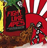 Fight Like Apes & the Fight Like Apes