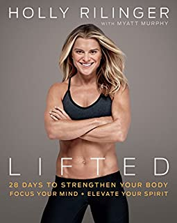 Book Cover: Lifted: 28 Days to Focus Your Mind, Strengthen Your Body, and Elevate Your Spirit