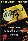 Whodunit?: A Who's Who in Crime and Mystery Writing
