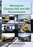 Merseyrail Classes 502 and 503 Remembered