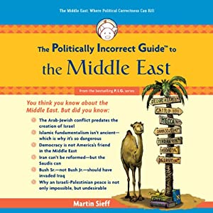 The Politically Incorrect Guide to the Middle East | [Martin Sieff]
