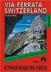 Via Ferrata Switzerland: Rother Walki...