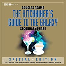 The Hitchhiker's Guide to the Galaxy: The Secondary Phase (Dramatised) Radio/TV Program by Douglas Adams Narrated by Peter Jones, Simon Jones, Geoffrey McGivern, Mark Wing-Davey, Susan Sheridan, Stephen Moore