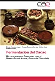 img - for Fermentaci n del Cacao: Microorganismos Esenciales para el Desarrollo del Aroma y Sabor del Chocolate (Spanish Edition) book / textbook / text book