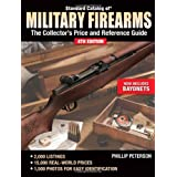 Standard Catalog of Military Firearms: Collectors Price & Reference Guide (Standard Catalog of Military Firearms): The Collector's Price and Reference ... The Collector's Price & Reference Guide)by Philip Peterson