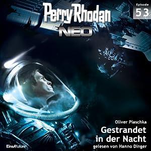 Gestrandet in der Nacht (Perry Rhodan NEO 53) Hörbuch