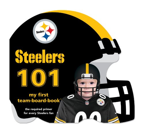 Pittsburgh Steelers 101 (101: My First Team-Board-Book) by Michaelson Entertainment