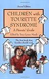 Children with Tourette Syndrome: A Parents' Guide