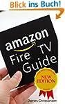Amazon Fire TV User Guide: The Defini...