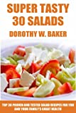 img - for Super Tasty Salads: Top 30 Proven And Tested Salad Recipes For You And Your Family's Great Health book / textbook / text book