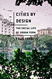 Cities by Design: The Social Life of Urban Form