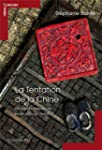 La Tentation de la Chine : Nouvelles...