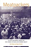 img - for Meatpackers: An Oral History of Black Packinghouse Workers and Their Struggle for Racial and Economic Equality book / textbook / text book