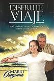img - for Disfrute Su Viaje El Gozo Esta Dentro De Nosotros, Esperando Ser Liberado (2013 Edtion) book / textbook / text book