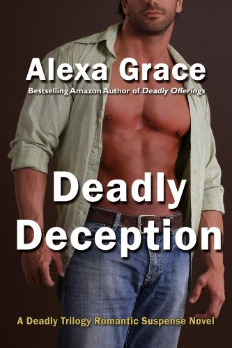 KND Brand New Romance of The Week Comes From The Bestselling New Author Behind Alexa Grace's Deadly Trilogy – An Amazon's Top 100 Bestsellers in Romantic Suspense, Deadly Deception (Deadly Trilogy) – 172 Out of 175 Rave Reviews & Just $2.99 on Kindle