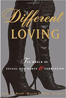 Different Loving: The World of Sexual Dominance and