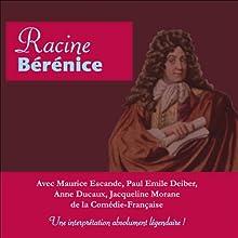 Bérénice Performance Auteur(s) : Jean Racine Narrateur(s) : Maurice Escande, Paul-Emile Deiber, Jean Marchat, Louis Eymond, Jean Deschamps, Annie Ducaux, Jaqueline Morane