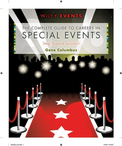 The Complete Guide to Careers in Special Events (Wiley Event Management)