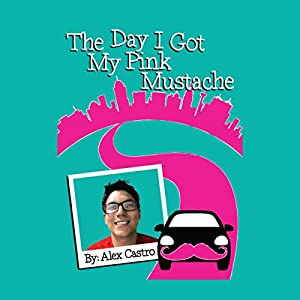 The Day I Got My Pink Mustache Audiobook