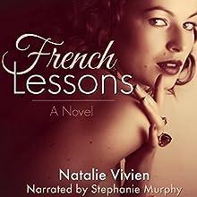French Lessons | Livre audio Auteur(s) : Natalie Vivien Narrateur(s) : Stephanie Murphy