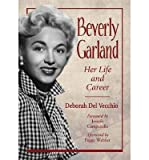 img - for [ BEVERLY GARLAND: HER LIFE AND CAREER ] By Del Vecchio, Deborah ( Author) 2013 [ Paperback ] book / textbook / text book