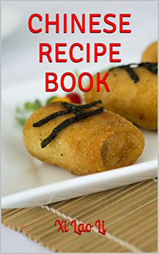 Chinese Recipe Book ( The Best of Chinese Cuisines) by Xi Lao Li, Lewis Wu