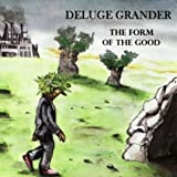 The Form of the Good by Deluge Grander (2009-04-14)