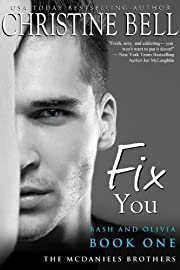 Fix You: Bash and Olivia, Book 1 of 3 (McDaniels Brothers)